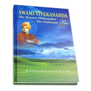 Swami Vivekananda The Known Philosopher The Unknown Poet