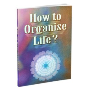 How to Organise Life